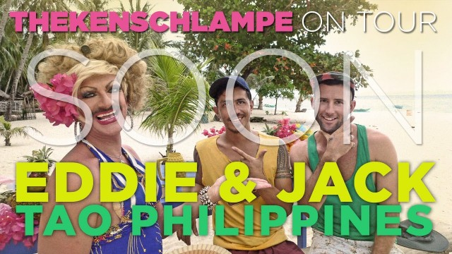Thekenschlampe TV on TOUR – Eddie & Jack – TAO Philippines Expeditions – Teaser