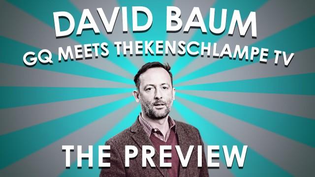 03/03 THEKENSCHLAMPE TV meets GQ – David Baum – Trailer